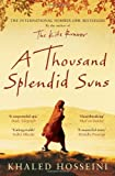 A Thousand Splendid Suns: Written by Khaled Hosseini, 2007 Edition, (1st) Publisher: Bloomsbury Publishing PLC [Hardcover]