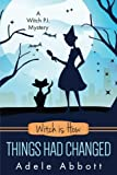 Witch is How Things Had Changed (A Witch P.I. Mystery, Band 25)