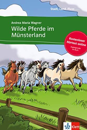 Wilde Pferde im Münsterland - Libro + audio descargable (Colección Stadt, Land, Fluss)