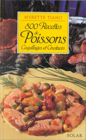 800 RECETTES POISSONS & COQUIL