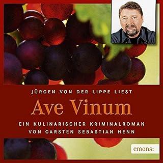 Ave Vinum: Kulinarischer Krimi (Julius Eichendorff)