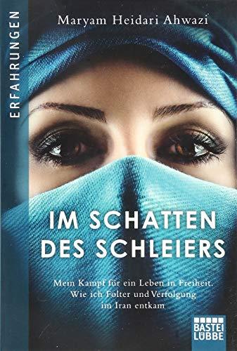 Buchseite und Rezensionen zu 'Im Schatten des Schleiers: Mein Kampf für ein Leben in Freiheit. Wie ich Folter und Verfolgung im Iran entkam' von Maryam Heidari Ahwazi