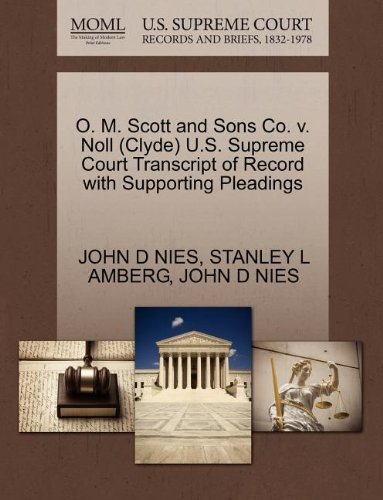 O. M. Scott and Sons Co. v. Noll (Clyde) U.S. Supreme Court Transcript of Record with Supporting Pleadings