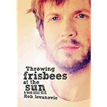 Throwing Frisbees at the Sun: A Book About Beck