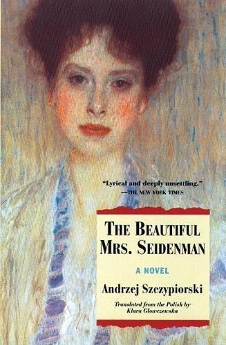 The Beautiful Mrs. Seidenman par Andrzej Szczypiorski