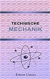 Technische Mechanik: Bearbeitet und herausgegeben vom Ingenieur-Verein am Polytechnikum zu Stuttgart