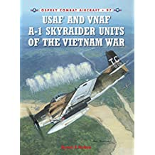 USAF and VNAF A-1 Skyraider Units of the Vietnam War (Combat Aircraft, Band 97)
