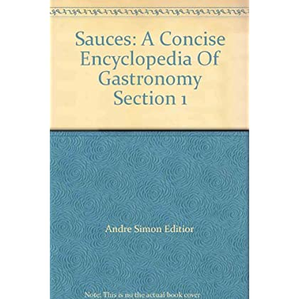 Sauces: A Concise Encyclopedia Of Gastronomy Section 1