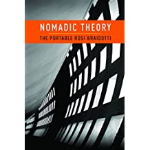 Nomadic Theory: The Portable Rosi Braidotti (Gender and Culture Series)