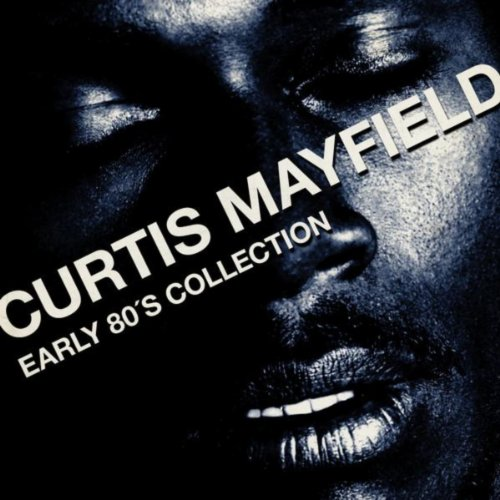 Curtis Mayfield - Early 80´s C...