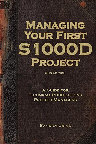 Managing Your First S1000D Project: A Guide for Technical Publications Project Managers (English Edition)