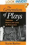 The Generation of Plays: Yoruba Popul...