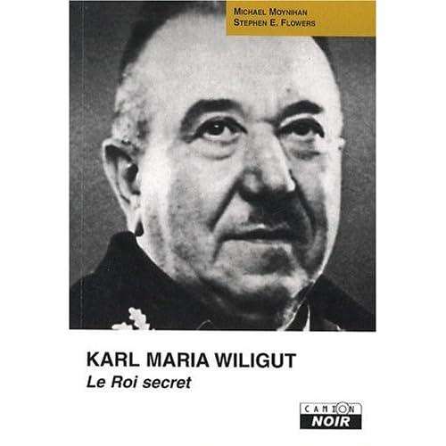 KARL MARIA WILIGUT Le roi secret