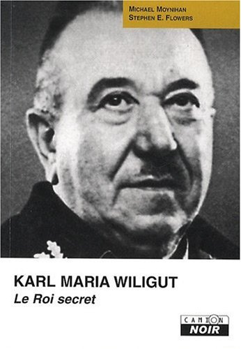 KARL MARIA WILIGUT Le roi secret