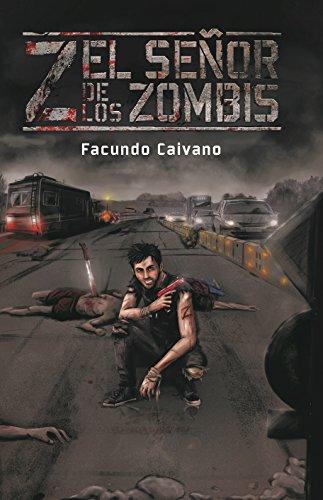 Z El Señor de los Zombis: La supervivencia se elige por Facundo Caivano