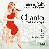 Chanter de tout son corps - Pop, Jazz, Rock, Blues, Gospel, Comÿ©die musicale