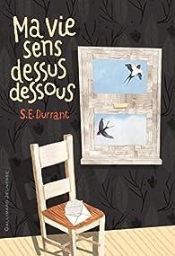 Ma vie sens dessus dessous par S.E. Durrant
