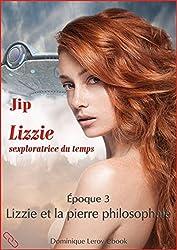 Lizzie, époque 3 – Lizzie et la pierre philosophale: Lizzie sexploratrice du temps (De fil en soie)