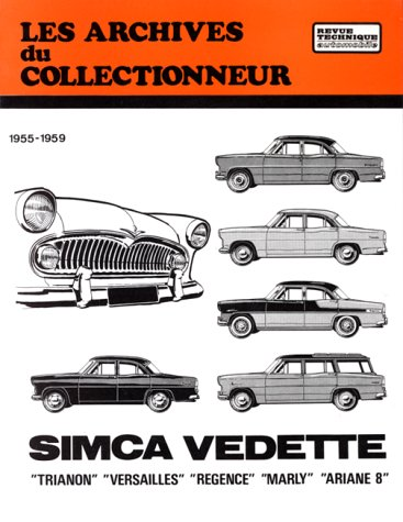 Les archives du collectionneur, Revue Technique Automobile, n° 13 : Simca Vedette 1955-1959, Trianon, Versaille, Régence, Marly, Ariane 8