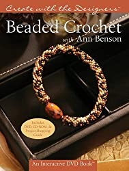 Beaded Crochet with Ann Benson [With CDROM and DVD] (Create with the Designers)