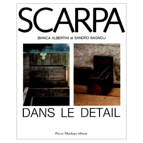 Carlo Scarpa, l'architecture dans le détail