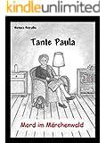 Tante Paula  -  Mord im Märchenwald