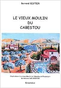 Le vieux moulin du Cabestou - Bernard Sestier