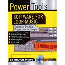 Power Tools: Software for Loop Music: Essential Desktop Production Techniques