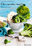 Che cavolo vuoi?: Ricette del cavolo (Physis [cucina] Vol. 2)