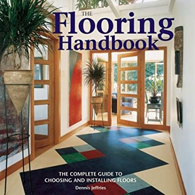 The Flooring Handbook: The Complete Guide to Choosing and Installing Floors produced by Firefly Books - quick delivery from UK.