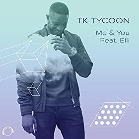 TK Tycoon feat. Elli-Me & You (The Remixes)
