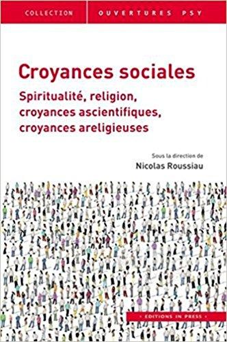 Croyances sociales : Spiritualit, religion, croyances ascientifiques, croyances areligieuses