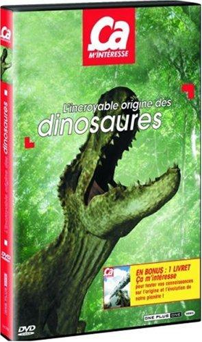 Ça m'interesse - L'Incroyable Origine des Dinosaures