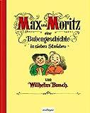 Max und Moritz - Eine Bubengeschichte in sieben Streichen: Jubil?umsausgabe