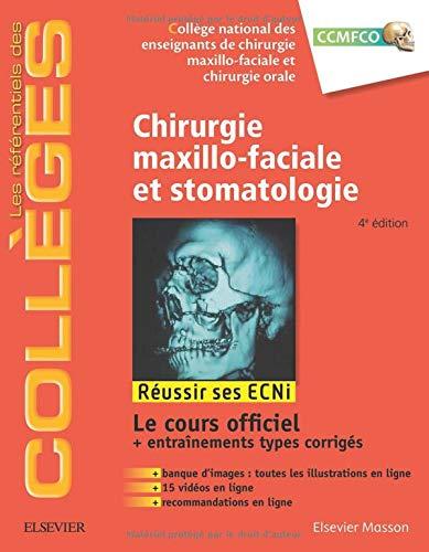 Chirurgie maxillo-faciale et stomatologie: Réussir les ECNi par Collège national des enseignants de chirurgie maxillo-faciale et chirurgie orale