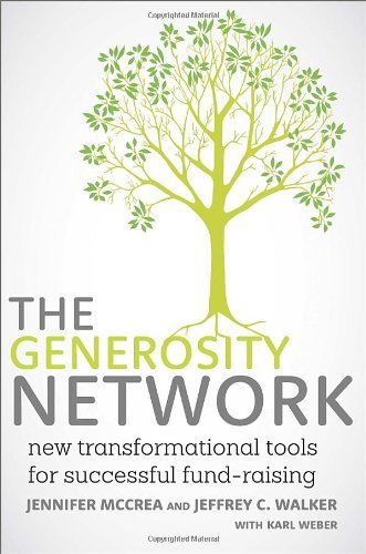 The Generosity Network: New Transformational Tools for Successful Fund-Raising by Jennifer McCrea (2013-09-24)