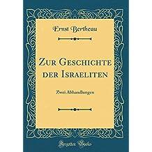 Zur Geschichte der Israeliten: Zwei Abhandlungen (Classic Reprint)