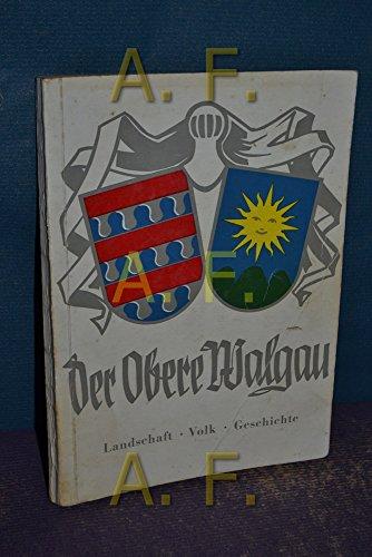 Der Obere Walgau. Landschaft, Volk und Geschichte der Walgaudörfer. Thüringen - Bludesch - Ludesch - Thüringerberg - Nüziders - Nenzing. Mit 60 Bildern und zwei Kartenskizzen.