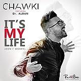 It's My Life (C'est ma vie) [feat. Dr. Alban]