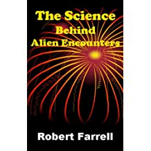 The Science Behind Alien Encounters (English Edition)
