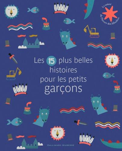 Les 15 plus belles histoires pour les petits garçons par Collectif