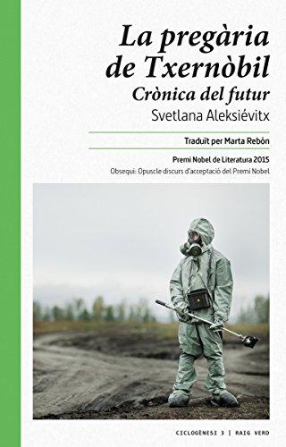 La pregària de Txernòbil: Crònica del futur (Ciclogènesi Book 3) (Catalan Edition)
