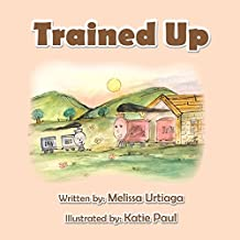 Trained Up: A Book about Trusting God