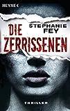 Die Zerrissenen: Thriller (Die Carina-Kyreleis-Thriller, Band 3)