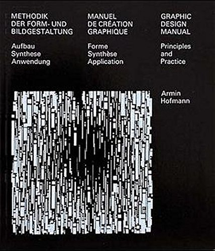 Manuel de création graphique - Methodik der form-und bildgestaltung - Graphic design manual: Forme synthèse application - Aufbau Synthese Anwendung - ... and practice - Allemand/Français/Anglais