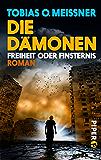 Die Dämonen: Freiheit oder Finsternis. Roman (Die Dämonen 2)