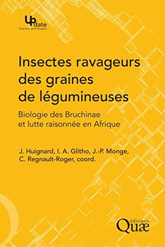 Livres gratuits Insectes ravageurs des graines de légumineuses: Biologie des Bruchinae et lutte raisonnée en Afrique epub pdf