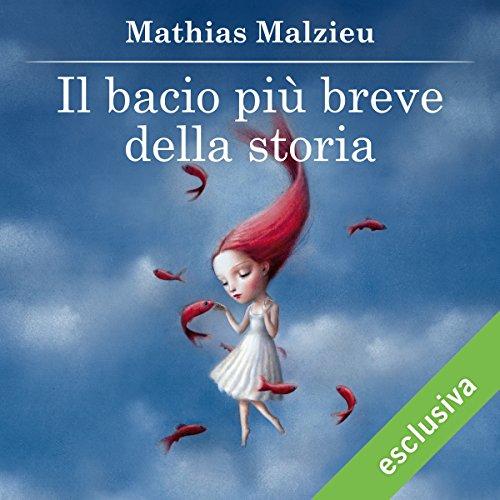 Il bacio più breve della storia   Mathias Malzieu