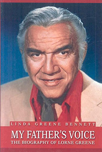 [My Father's Voice: The Biography of Lorne Greene] (By: Linda Greene Bennett) [published: November, 2004]