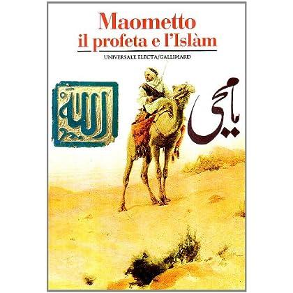Maometto. Il Profeta Dell'islam